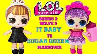 DIY IT BABY To SUGAR QUEEN MAKEOVER LOL Surprise Series 2 Wave 2 Glitterati Club Rare Doll