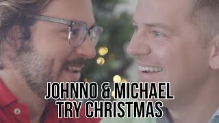 Johnno and Michael Try Christmas