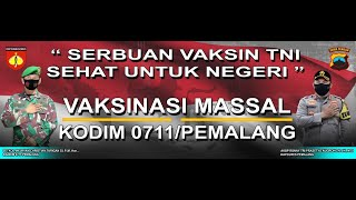 Serbuan Vaksin TNI Sehat Untuk Negeri Vaksinasi Massal Kodim 0711/Pemalang