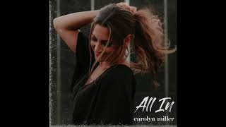 Carolyn Miller All In