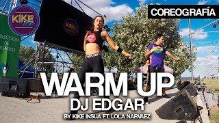 WARM UP - DJ EDGAR (Kike Insua Ft. Lola Narvaez)