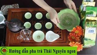 Hướng Dẫn Pha Trà Thái Nguyên | Trà Búp Nõn