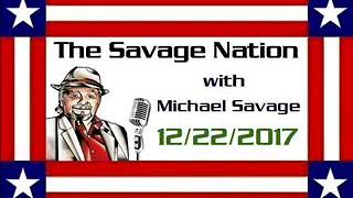 The Savage Nation - December 22 2017 HOUR 1 Lou Pate fills in for Michael Savage