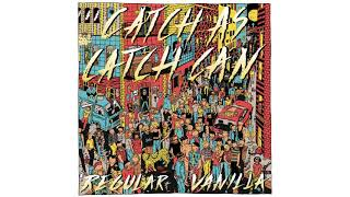 Catch as catch can - There Is A Riot (But I Ain't Going)