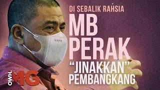 🎥 EKSKLUSIF Owh!MG | MB Perak Ada Formula 'Jinakkan' Pembangkang?