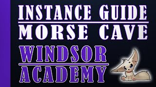 Windsor Academy [Instance Guide] [Renewal] [GX] Morse Cave