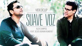 Alex Campos & Jesús Adrián Romero - Suave Voz