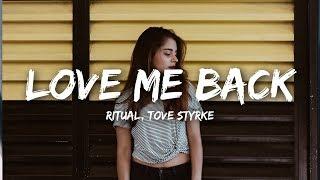 RITUAL, Tove Styrke   Love Me Back (Lyrics) Young Bombs Remix