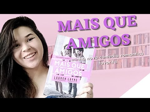 MAIS QUE AMIGOS - Lauren Layne || Desabafando - Resenha | A Garota do Livro