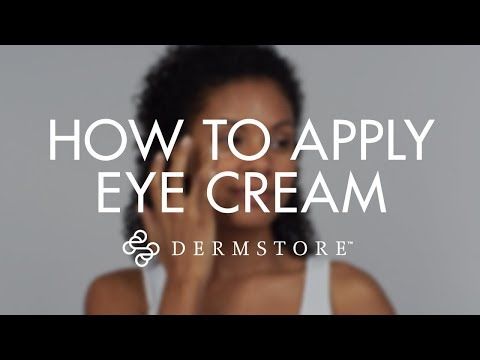 How to Apply Eye Cream (and What to Look for in an Eye Cream)