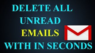 How to Delete All Unread Emails In Gmail Within Seconds