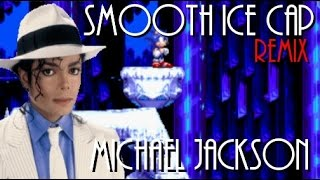 Michael Jackson - Smooth Criminal(Ice Cap Zone Remix)