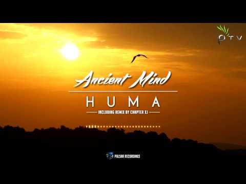 Ancient Mind - Huma (Chapter XJ Remix)