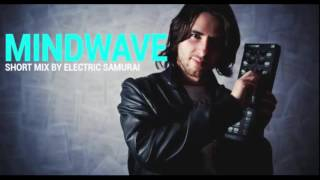 Mindwave - Short Mix by Electric Samurai Progressive Psytrance 2016 136 BPM