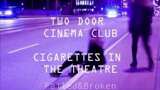 Two Door Cinema Club - Cigarettes in the Theatre [Sub. Español e Inglés]