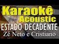 Zé Neto e Cristiano - ESTADO DECADENTE (Karaokê Acústico) playback