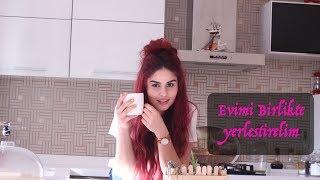 Vlog : Taşındım, Gelin evimi birlikte yerleştirelim !