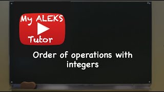 Aleks - Order of Operations with Integers