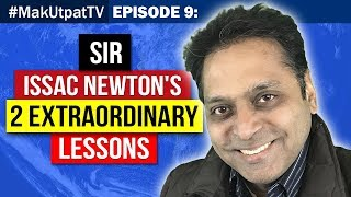 MakUtpatTV Episode 9: Sir Issac Newton's 2 Extraordinary Lessons