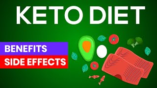 Keto Diet:  Benefits & Side effects of Ketogenic Diet.