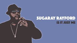Sugaray Rayford - Is It Just Me [Official Audio]