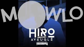 Hiro   Aveuglé (feat. Youssoupha) (Mowlo Remix) [Audio Officiel]
