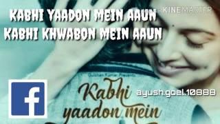 Kabhi Yaadon Mein Lyrics - Arijit Singh, Palak Muchhal