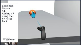 Beginners Course: 14 (v2). Adding Virtual Reality using VR Asset Pack (Amazon Sumerian)