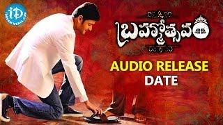 Brahmotsavam Movie Audio Release Date - Mahesh Babu || Kajal Aggarwal || Samantha || Srikanth Addala