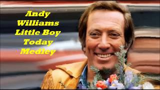 Andy Williams.......Little Boy, If Wishes Were Horses,.. Medley..