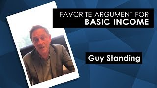 Basic Income | Favorite Argument - Guy Standing
