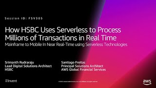 AWS Re:Invent 2018: HSBC Uses Serverless To Process Millions Of Transactions In Real Time FSV305