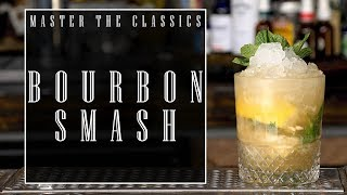 Master The Classics: Bourbon Smash