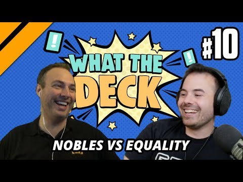 What The Deck w/ Noxious | Ep 10 Nobles vs Equality | MTGA