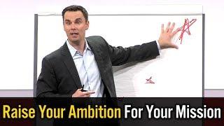Raise Your Ambition (Despite the Doubters)