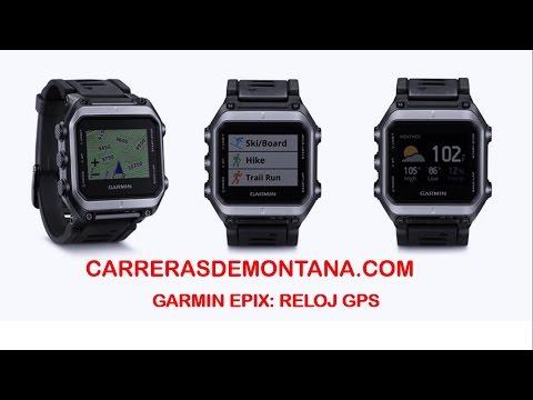 Reloj GPS Garmin EPIX: Análisis técnico Mayayo para Carrerasdemontana com