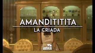 La Criada - Amandititita (Video)