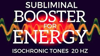 SUBLIMINAL ENERGY BOOSTER | Feel Wide Awake, Energetic & Alert With Isochronic Tones | Beta Waves