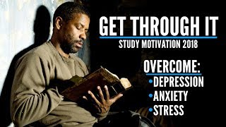 GET THROUGH IT - The Most Inspiring Motivational Video Compilation (overcome depression & anxiety!)