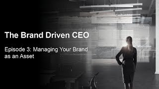 Episode 3: Managing Your Brand as an Asset
