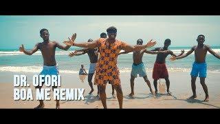 DR. OFORI - BOA ME REMIX (MUSIC VIDEO) - dooclip.me
