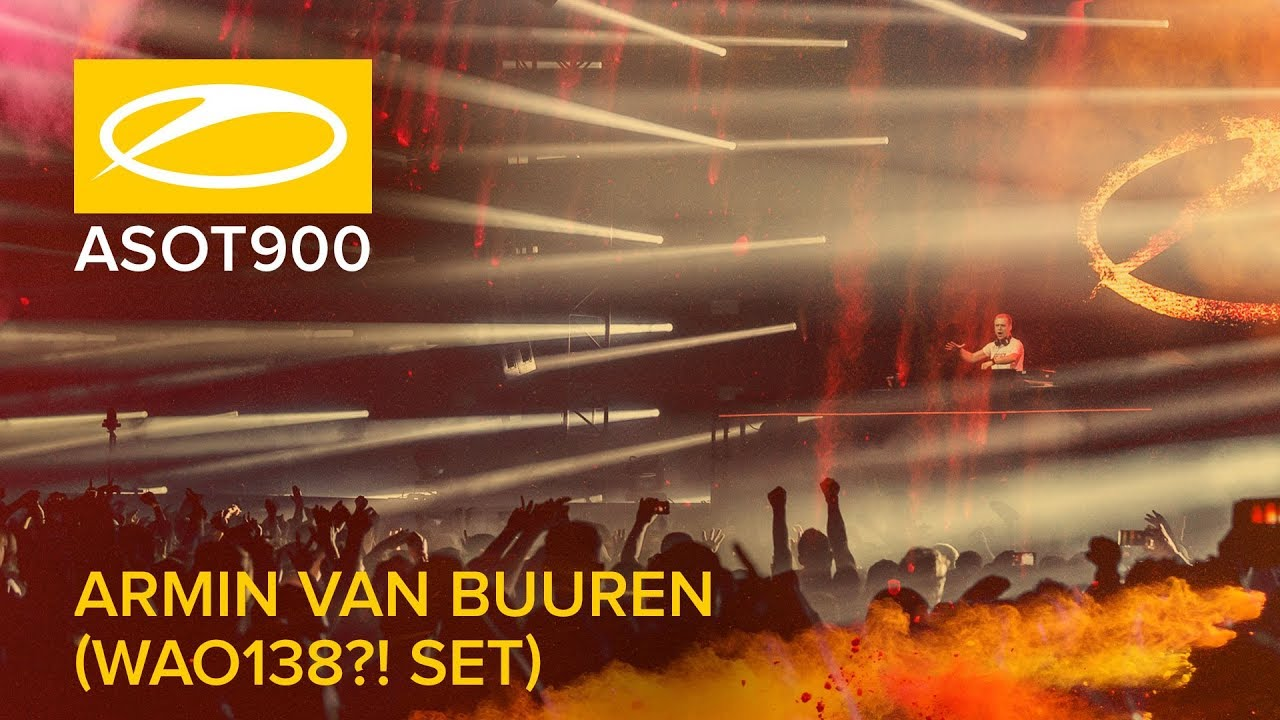 Armin van Buuren - Live @ A State Of Trance 900 (#ASOT900) Who's Afraid Of 138?! Stage 2019