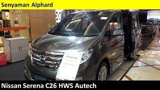 Nissan Serena C26 HWS Autech Review - Indonesia