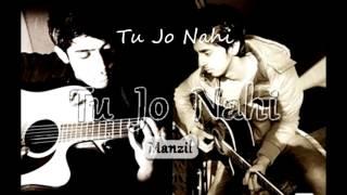 Tu Jo Nahi | Original Composition | Lyrics Video - YouTube