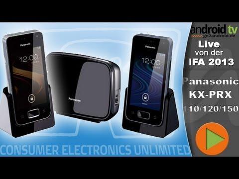 Festnetz mit Android! - Panasonic KX-PRX110, PRX120 und PRX150 - IFA 2013 [GER]