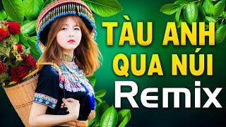 tau-anh-qua-nui-truong-son-dong-truong-son-tay-remix-nhac-do-remix-nhac-cach-mang-dj-hao-hung