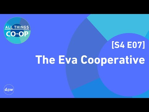 All Things Co-op: The Eva Cooperative