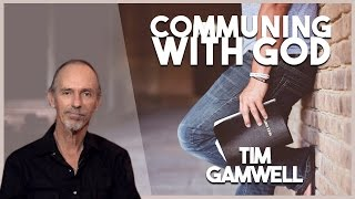 """""""Communing with God"""" Tim Gamwell (United WIth Christ 11/17/16)"""