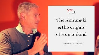 The Annunaki And The Origins Of Humankind With  Michael Tellinger