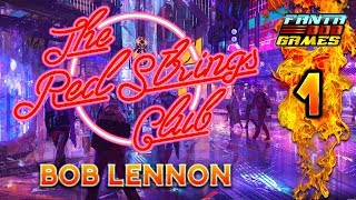 SUIVEZ LE FIL ROUGE !!!-The Red Strings Club- Ep.1 avec Bob Lennon